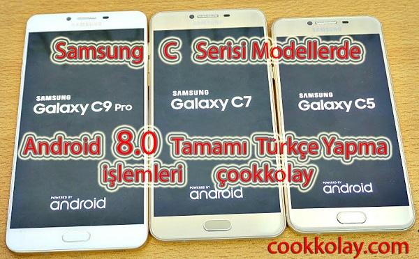 Samsung C5 C5 Pro C7 C7 Pro Modellerin Android 8.0 Tamamı Türkçe Yapma İşlemi