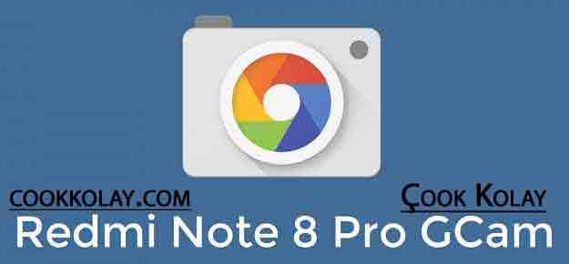 Redmi Note8 Pro Gcam indir _ Redmi note8 pro Rootsuz gcam