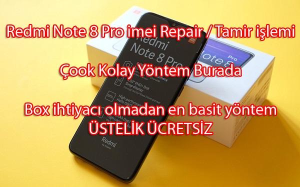Xiaomi Redmi Note8 Pro imei Repair – Redmi Note8 Pro imei tamir – Herkes Yapabilsin Diye En Kolay Yöntem Burada