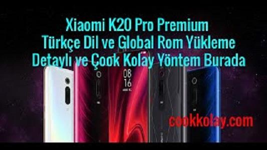 Xiaomi K20 Pro Premium Türkçe Dil ve Global Rom Nasıl Yüklenir ?