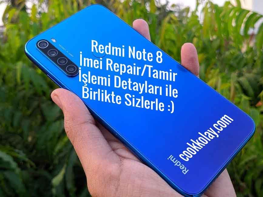 Xiaomi Redmi Note 8 imei Repair Detaylı Video'lu Anlatım Burada