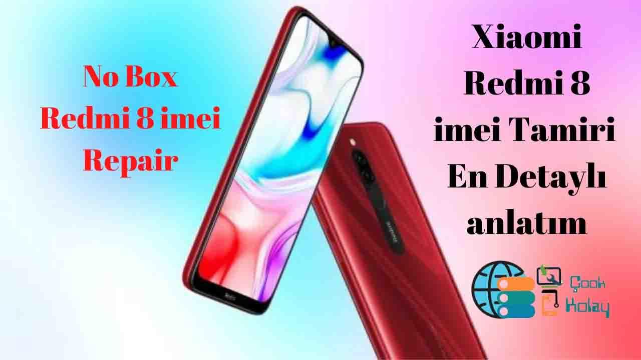 Xiaomi Redmi 8 Olive imei Tamir Ücretsiz Detaylı Anlatım – Xiaomi Redmi 8 Olive imei Repair No Box