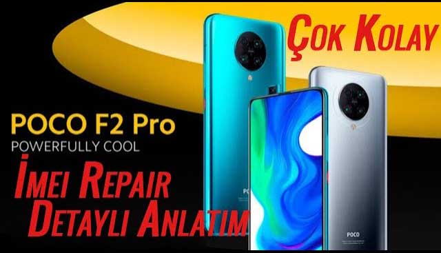 Poco F2 Pro imei tamir işlemi Detaylı Anlatım – Poco F2 Pro imei repair No Box