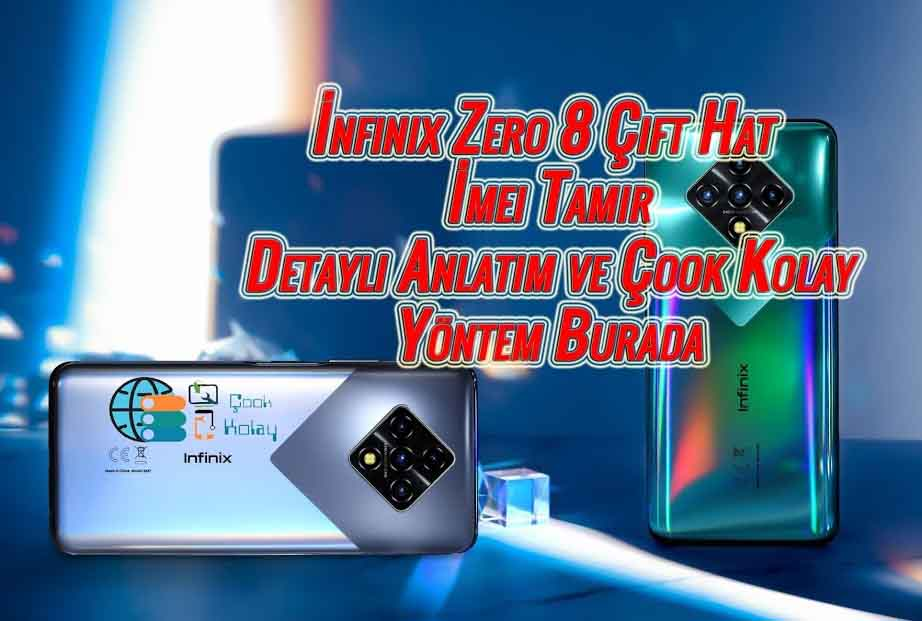 İnfinix zero 8 çift sim imei tamir detaylı anlatım burada – infinix Zero 8 imei repair dual sim no box